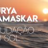 Saudação ao Sol - Surya Namaskar