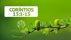 Meditação - Corintios 13:1-13