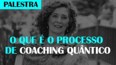 Palestra - O que é o Processo de Coaching Quântico