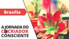 3/10 - Brasília - A Jornada do Cocriador Consciente