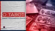 O Tarot - Psico-Fenomenológico