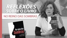 Reflexões sobre o Livro No Reino das Sombras - Hélio Couto