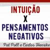 Intuição X Pensamentos Negativos