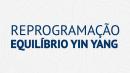 Reprogramação Yin Yang