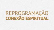 Reprogramação Conexão Espiritual
