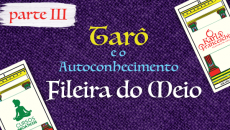 Tarô e o Autoconhecimento III - Fileira do Meio