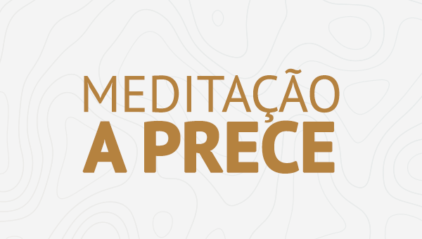 Meditação - A Prece