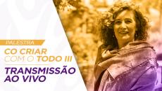 Cocriar com o Todo III - 21/09 TRANSMISSÃO AO VIVO