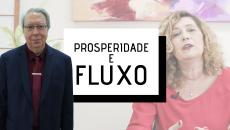 Reflexões sobre Prosperidade e Fluxo - Hélio Couto