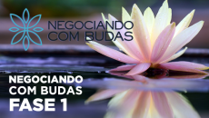 Negociando com Budas - Fase 1