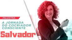 08/8 - Salvador - A Jornada do Cocriador Consciente