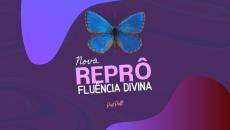 NOVA REPRÔ - Fluência Divina