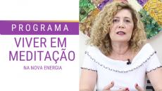 Programa Viver em Meditação na Nova Energia