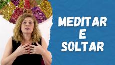 Meditar e Soltar