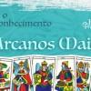 Tarô e o Autoconhecimento II - 7 Primeiros Arcanos