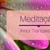 Meditação Amor Transpessoal